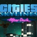 Cities: Skylines After Dark Download