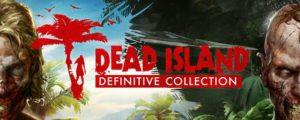 Dead Island Definitive Collection Vollversion