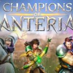 Champions of Anteria Download