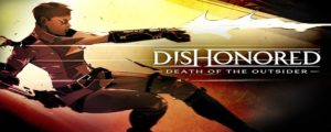 Dishonored Death of the Outsider torrent
